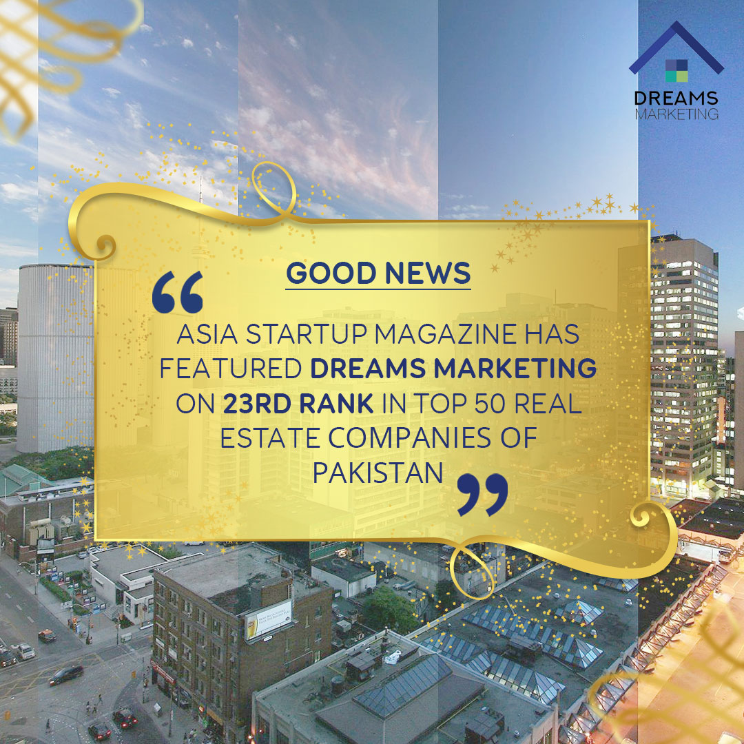 Dreams Marketing has been featured in top 50 Real Estate Companies of Pakistan